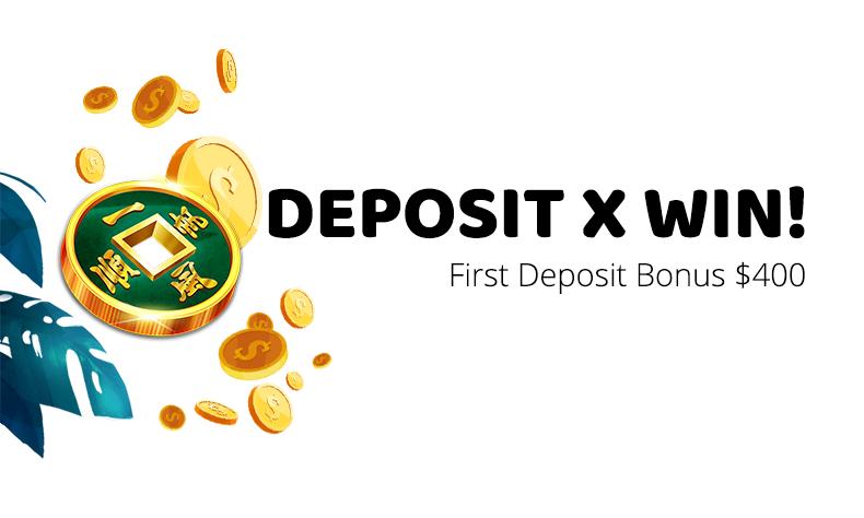 First Deposit Bonus $400