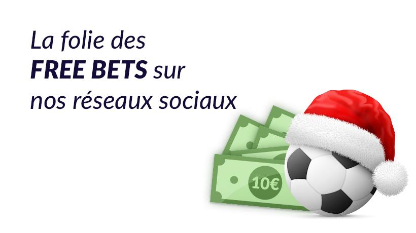 La folie des Free Bets sur nos réseaux sociaux