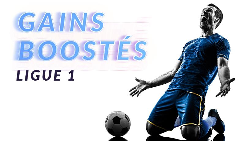 Gains boostés Ligue 1